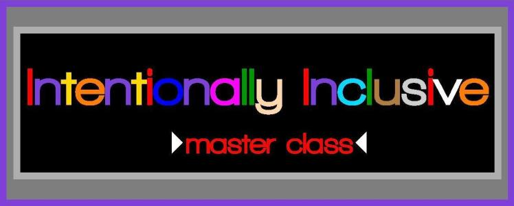 IntentionallyInclusive-MASTERCLASS