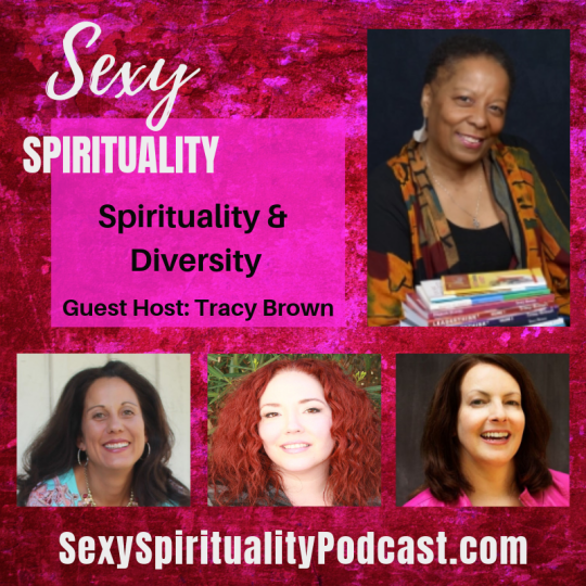 Sexy Spirituality Podcast 12.10.18 Spirituality and Diversity